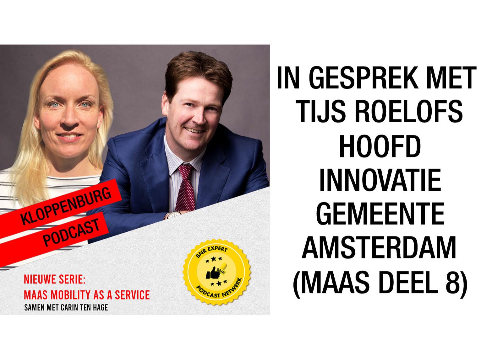 Interview met Tijs Roelofs Hoofd Innovatie Gemeente Amsterdam over MaaS (Deel 8)