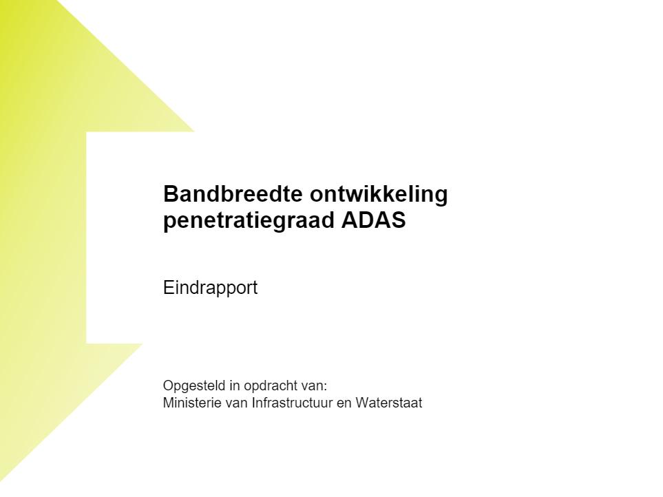 Eindrapport Bandbreedte ontwikkeling penetratiegraad ADAS
