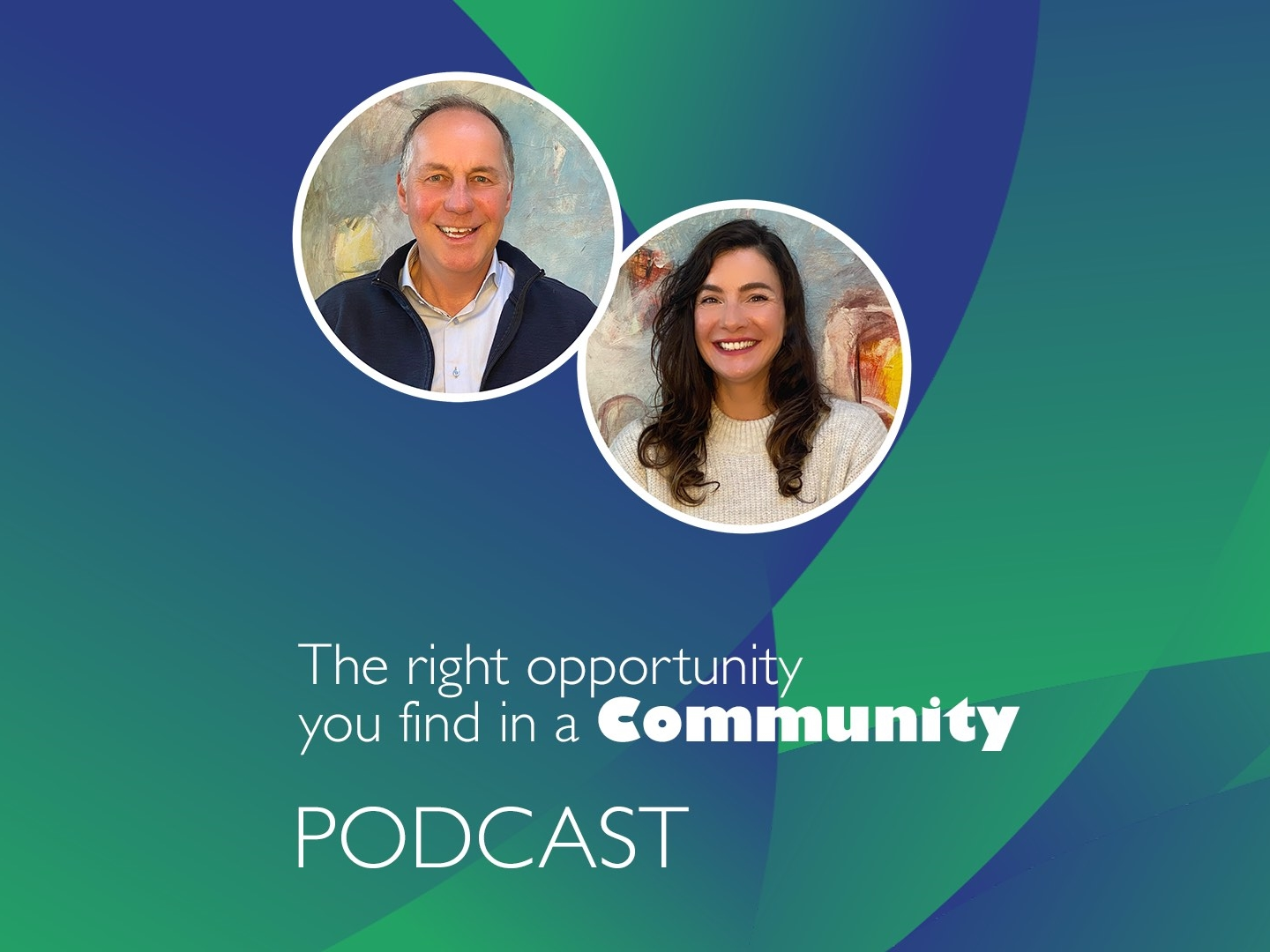 PODCASTS: 'The right opportunity, you find in a community'.